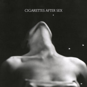 Cigarettes After Sex - I