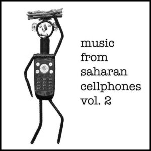 Music From Saharan Cellphones Volume 2